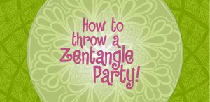 Zentangle Party Ideas
